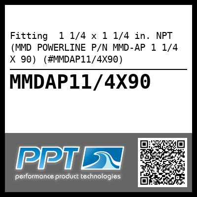 Fitting  1 1/4 x 1 1/4 in. NPT (MMD POWERLINE P/N MMD-AP 1 1/4 X 90) (#MMDAP11/4X90) - Click Here to See Product Details