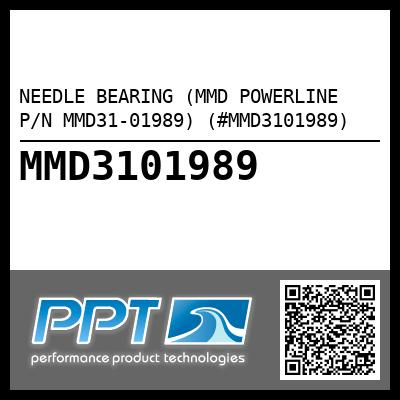 NEEDLE BEARING (MMD POWERLINE P/N MMD31-01989) (#MMD3101989) - Click Here to See Product Details