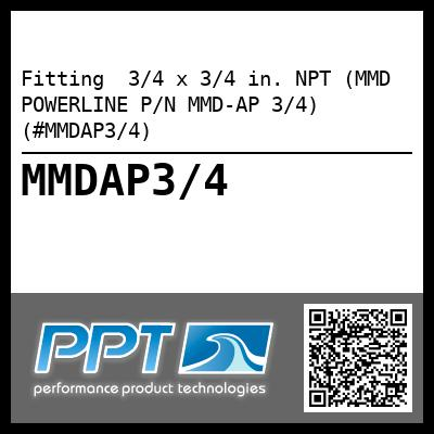 Fitting  3/4 x 3/4 in. NPT (MMD POWERLINE P/N MMD-AP 3/4) (#MMDAP3/4) - Click Here to See Product Details