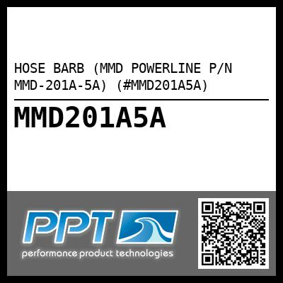 HOSE BARB (MMD POWERLINE P/N MMD-201A-5A) (#MMD201A5A) - Click Here to See Product Details