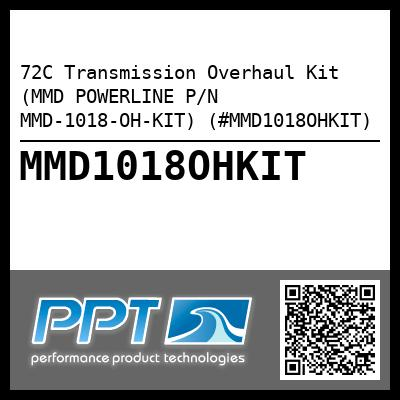 72C Transmission Overhaul Kit (MMD POWERLINE P/N MMD-1018-OH-KIT) (#MMD1018OHKIT) - Click Here to See Product Details