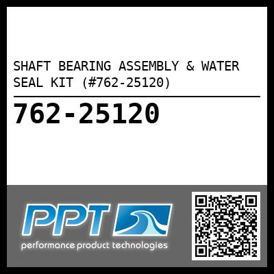 SHAFT BEARING ASSEMBLY & WATER SEAL KIT (#762-25120) - Click Here to See Product Details