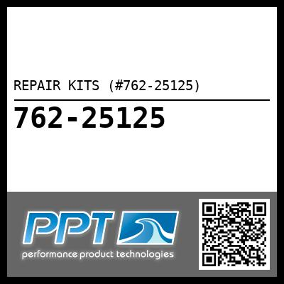 REPAIR KITS (#762-25125) - Click Here to See Product Details