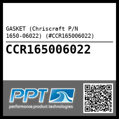 GASKET (Chriscraft P/N 1650-06022) (#CCR165006022) - Click Here to See Product Details