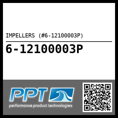 IMPELLERS (#6-12100003P) - Click Here to See Product Details