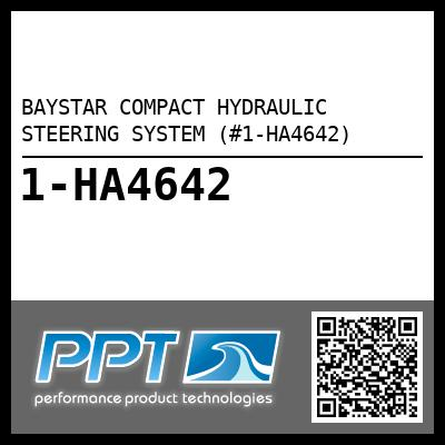 BAYSTAR COMPACT HYDRAULIC STEERING SYSTEM (#1-HA4642) - Click Here to See Product Details