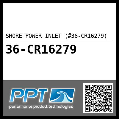 SHORE POWER INLET (#36-CR16279) - Click Here to See Product Details