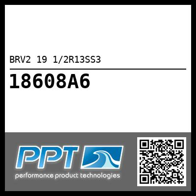 BRV2 19 1/2R13SS3 - Click Here to See Product Details