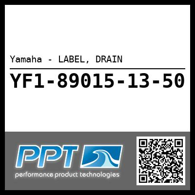 Yamaha - LABEL, DRAIN