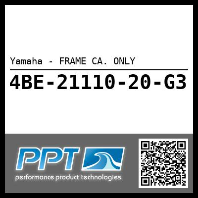 Yamaha - FRAME CA. ONLY