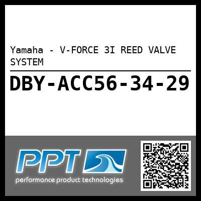 Yamaha - V-FORCE 3I REED VALVE SYSTEM