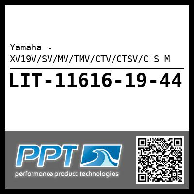 Yamaha - XV19V/SV/MV/TMV/CTV/CTSV/C S M