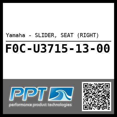 Yamaha - SLIDER, SEAT (RIGHT)