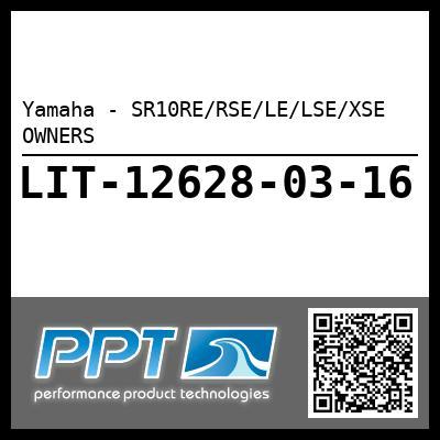 Yamaha - SR10RE/RSE/LE/LSE/XSE OWNERS