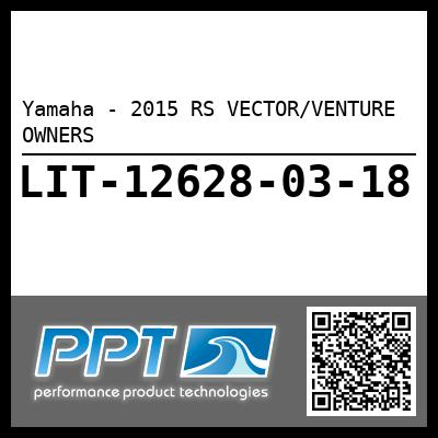 Yamaha - 2015 RS VECTOR/VENTURE OWNERS