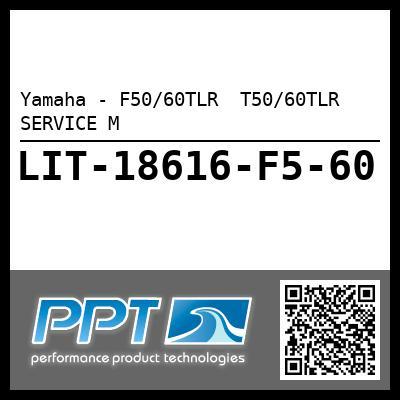 Yamaha - F50/60TLR  T50/60TLR SERVICE M