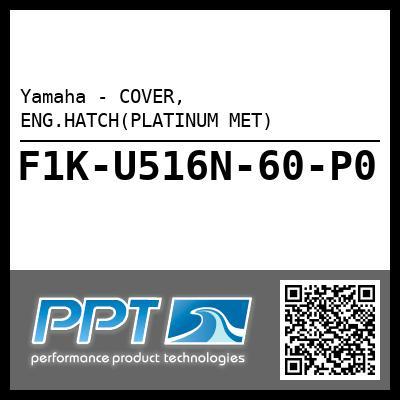 Yamaha - COVER, ENG.HATCH(PLATINUM MET)