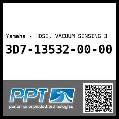 Yamaha - HOSE, VACUUM SENSING 3