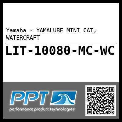 Yamaha - YAMALUBE MINI CAT, WATERCRAFT