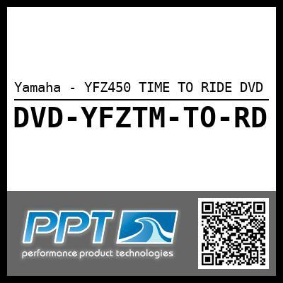 Yamaha - YFZ450 TIME TO RIDE DVD