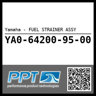 Yamaha - FUEL STRAINER ASSY