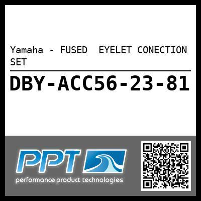 Yamaha - FUSED  EYELET CONECTION SET