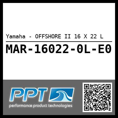 Yamaha - OFFSHORE II 16 X 22 L