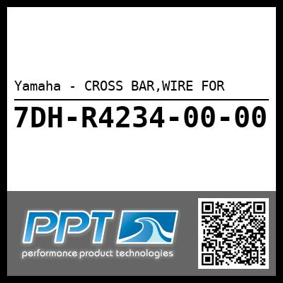 Yamaha - CROSS BAR,WIRE FOR