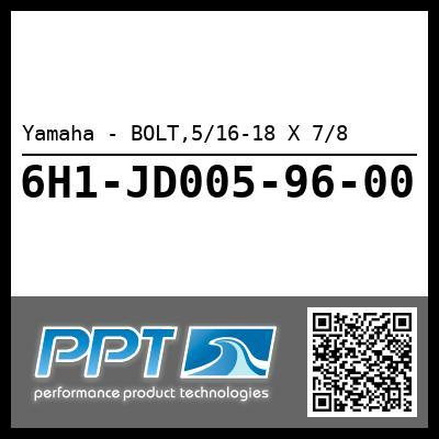 Yamaha - BOLT,5/16-18 X 7/8
