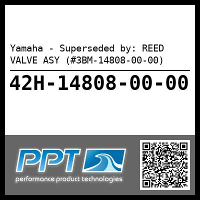 Yamaha - Superseded by: REED VALVE ASY (#3BM-14808-00-00)