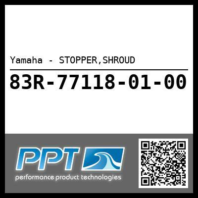 Yamaha - STOPPER,SHROUD
