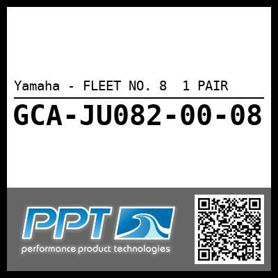 Yamaha - FLEET NO. 8  1 PAIR