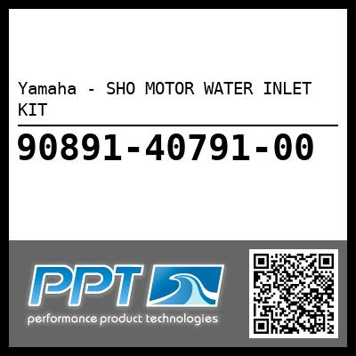 Yamaha - SHO MOTOR WATER INLET KIT
